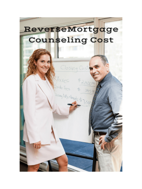 Reverse Mortgage Counseling Cost