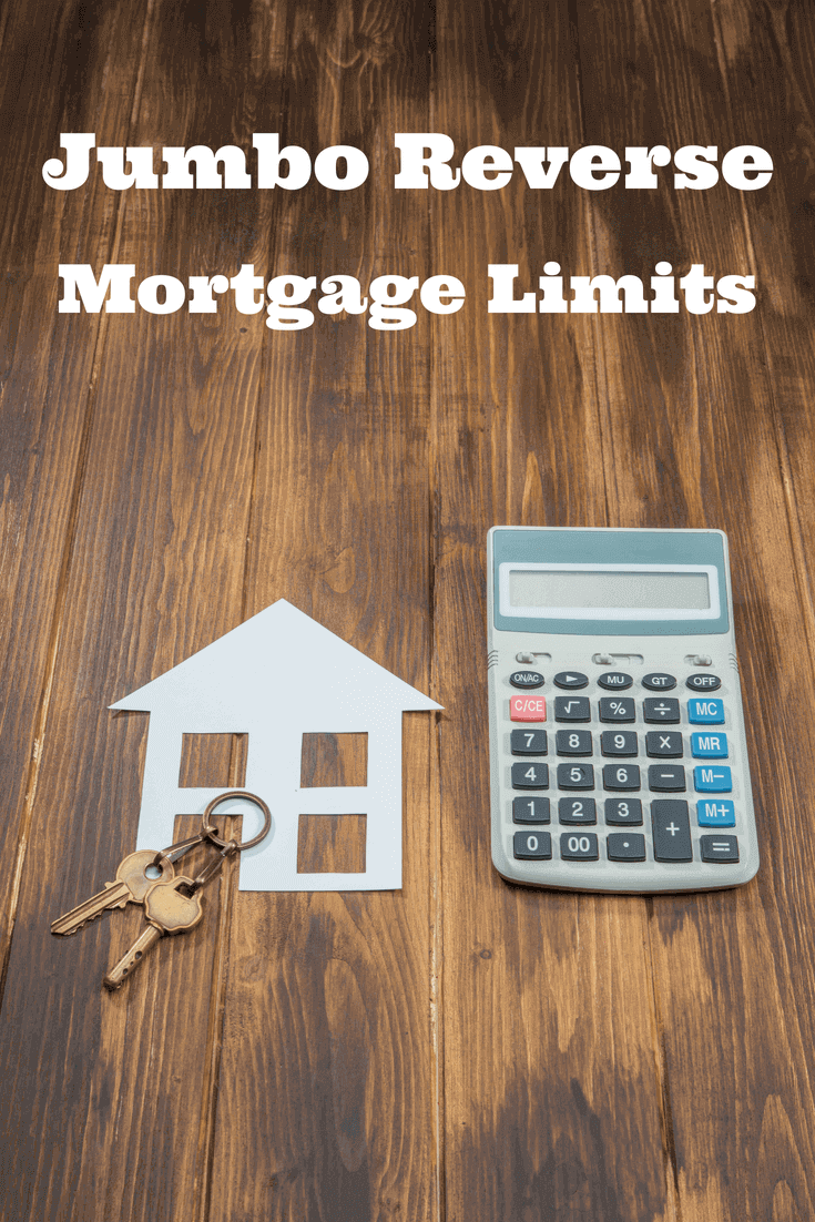Jumbo Reverse Mortgage Limits