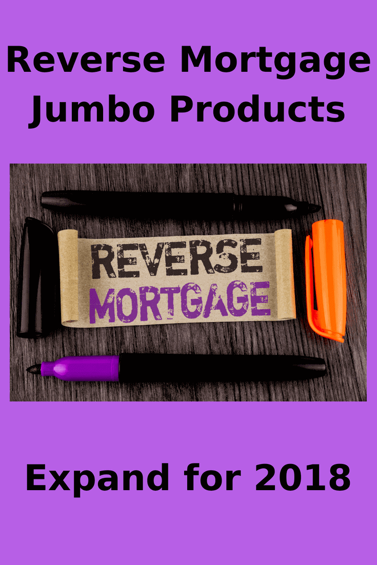 Reverse Mortgage Jumbo Products