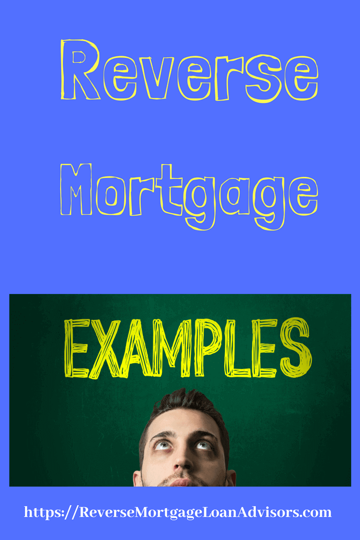 Reverse Mortgage Examples