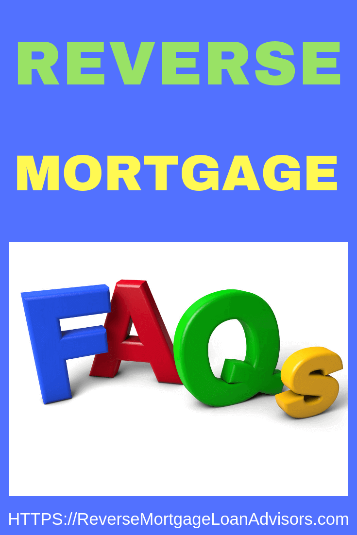 Reverse Mortgage FAQ's