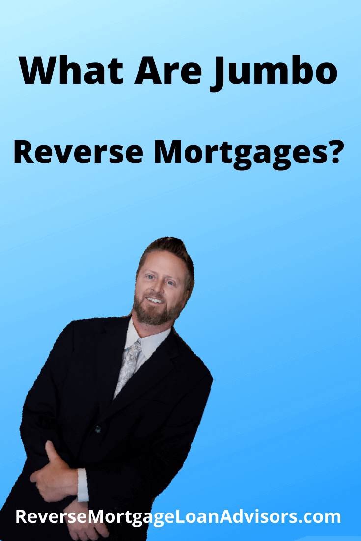 What Are Jumbo Reverse Mortgages