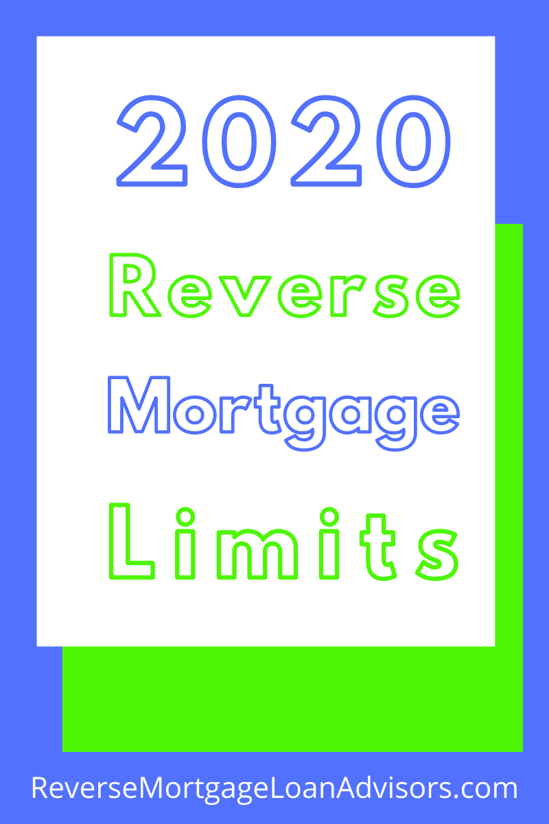 2020 Reverse Mortgage Limits