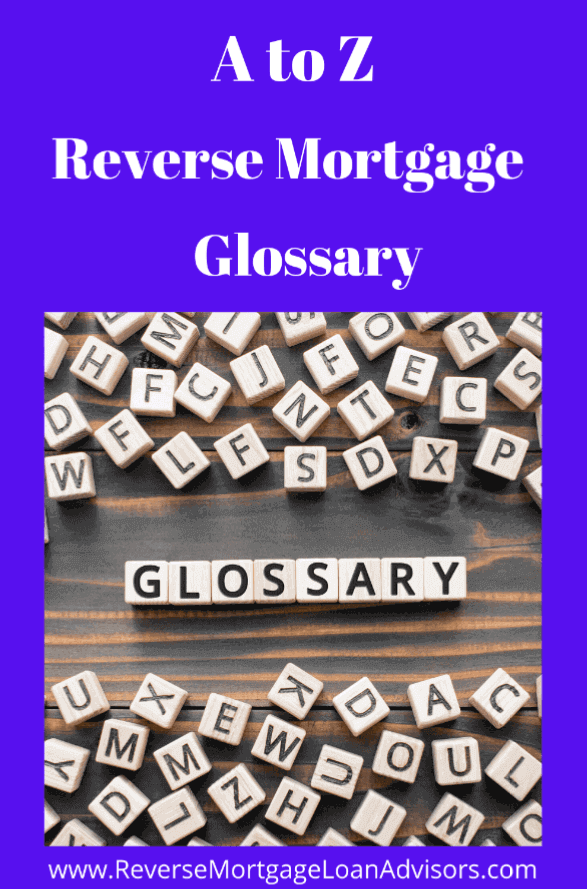 Reverse Mortgage Glossary