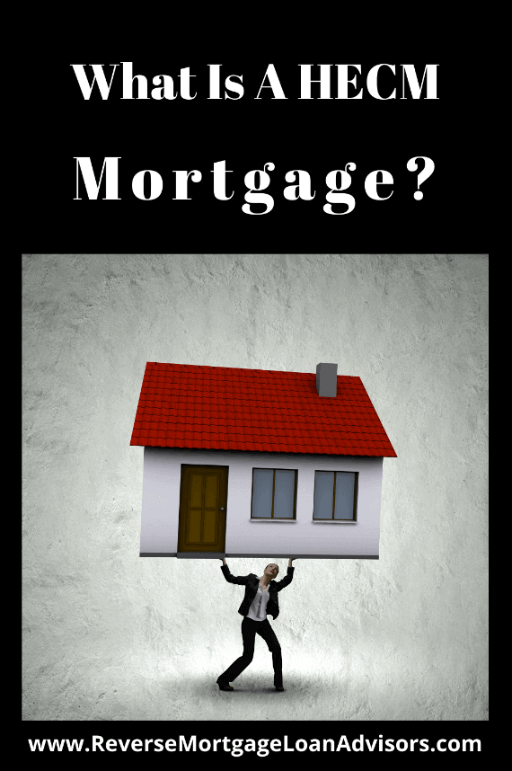 What Is A HECM Mortgage?
