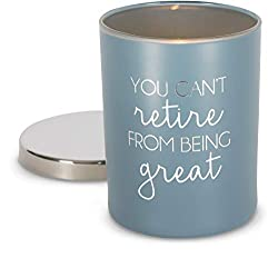 Candle for retirement that says You Can't Retire From Being Great