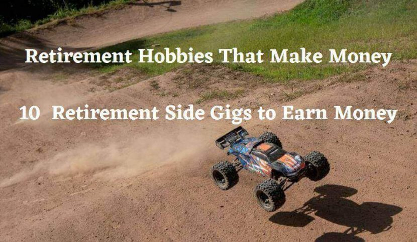 article-called-retirement-hobbies-that-make-money-10-retirement-side-gigs-to-earn-with-a-picture-of-remote-control-car-racing