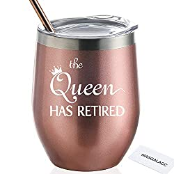 Thoughtful retirement gifts for ladies a nice wine tumbler that says the queen has retired
