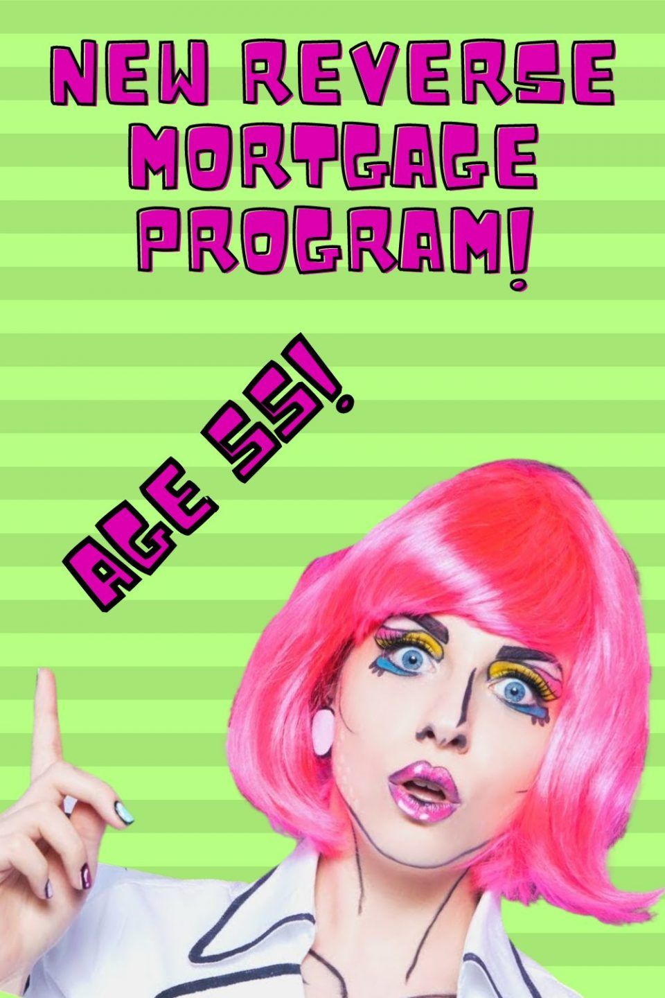 """lady with pink hair pointing upward to the caption """"new reverse mortgage program! age 55"""""""