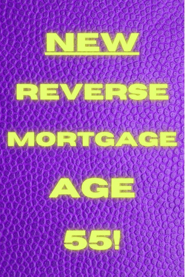 """purple backdrop with yellow text that says """"new reverse mortgage age 55!"""""""